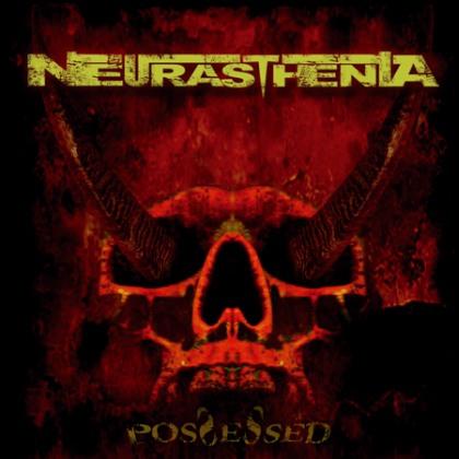 Neurasthenia - Possessed