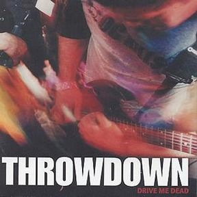 Throwdown - Drive Me Dead