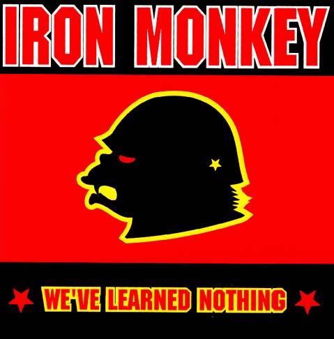 Iron Monkey - We've Learned Nothing