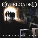 Overloaded - Regeneration