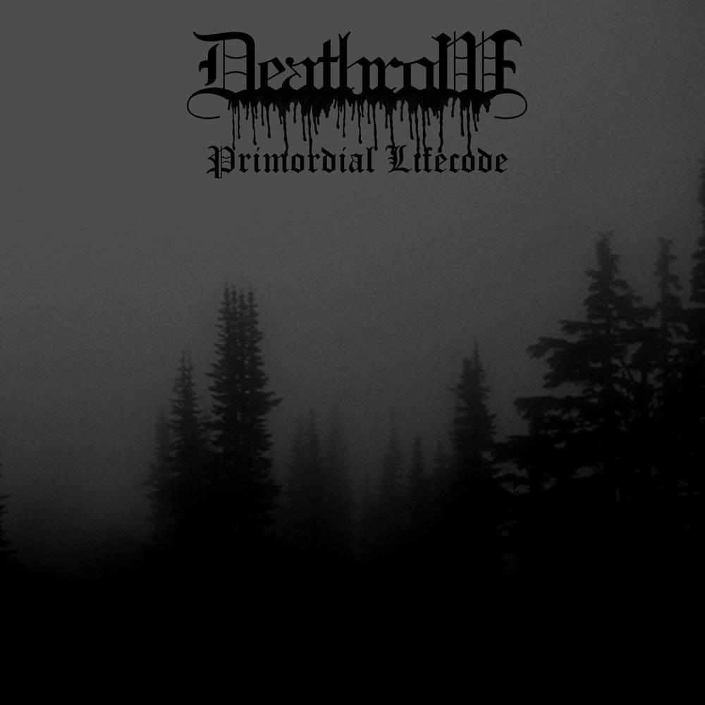 Deathrow - Primordial Lifecode