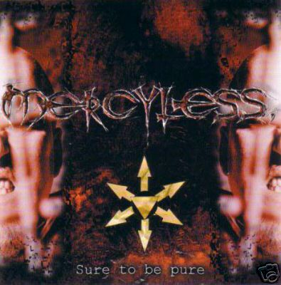 Mercyless - Sure to Be Pure