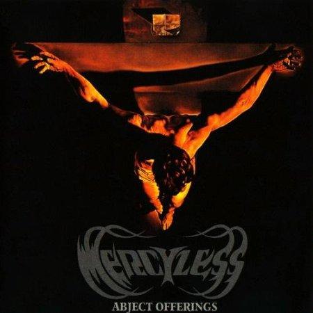 Mercyless - Abject Offerings