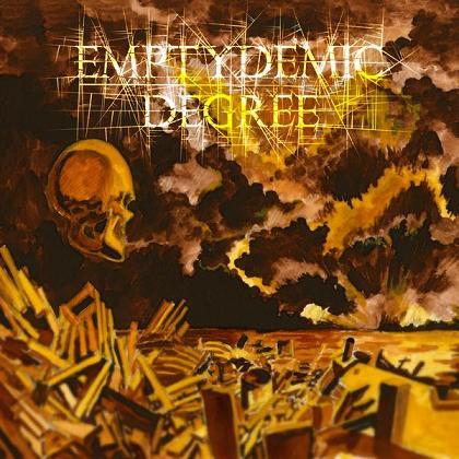 Emptydemic Degree - Emptydemic Degree