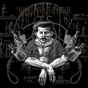 Hangman's Chair - (A Lament for...) The Addicts