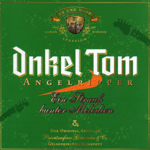Onkel Tom Angelripper - Ein Strauß bunter Melodien
