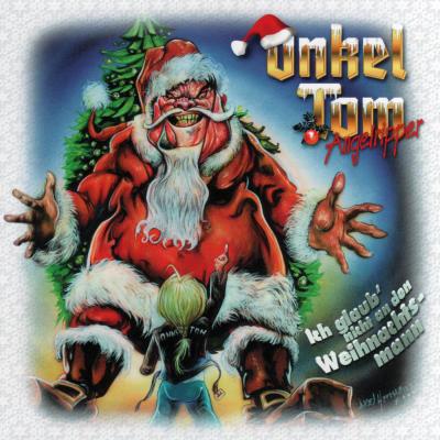 Onkel Tom Angelripper - Ich glaub' nicht an den Weihnachtsmann
