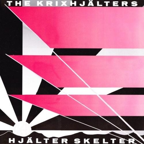 The Krixhjälters - Hjälter Skelter