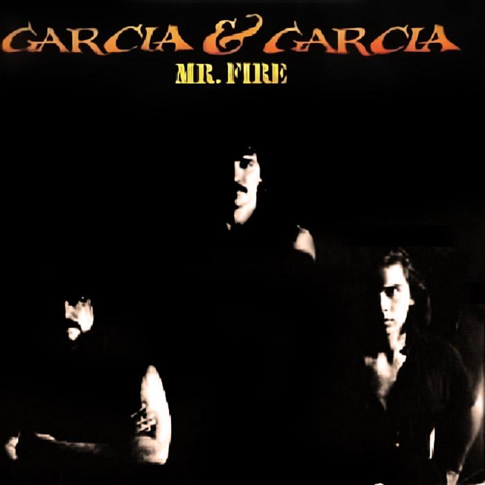 Garcia & Garcia - Mr. Fire