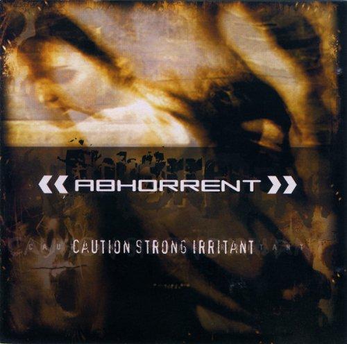 Abhorrent - Caution Strong Irritant