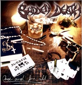 Sudden Death - Once And For All (2007)