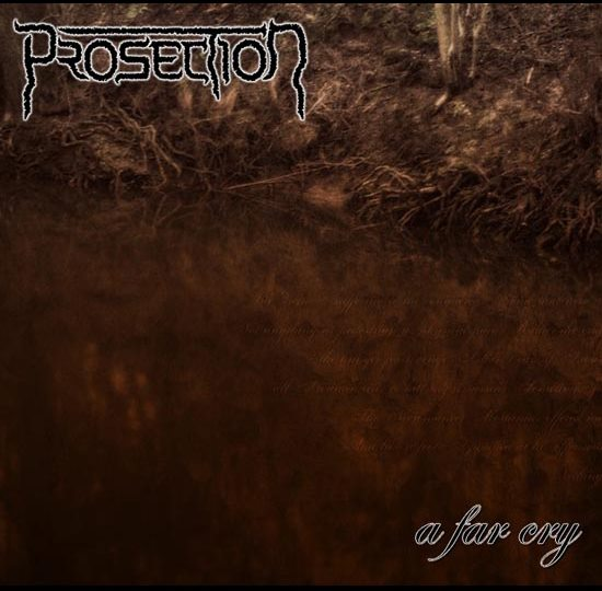 Prosection - A Far Cry