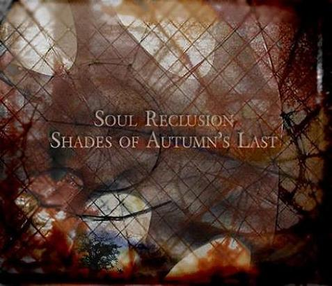 Soul Reclusion - Shades of Autumn's Last