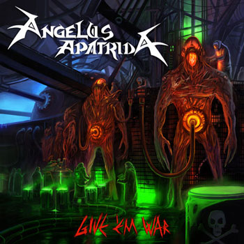Angelus Apatrida - Give 'Em War