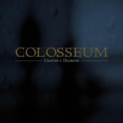Colosseum - Chapter 1: Delirium