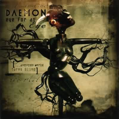 Daemon - Eye for an Eye (...and the World Turns Blind)
