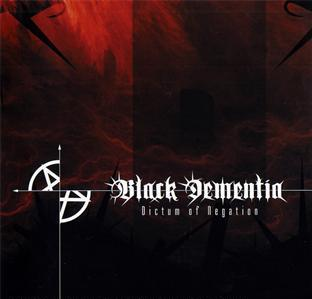 Black Dementia - Dictum of Negation