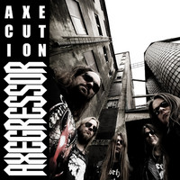 Axegressor - Axecution