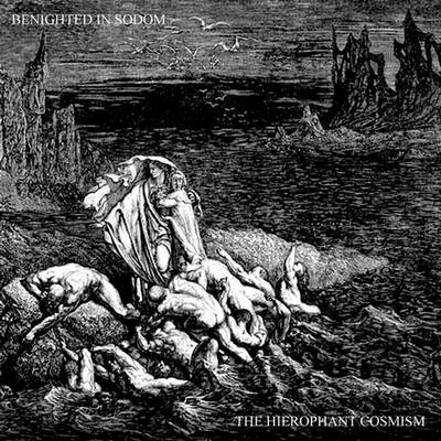 Benighted in Sodom - The Hierophant Cosmism