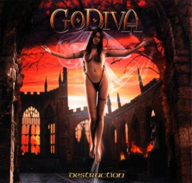 Godiva - Destruction