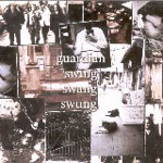 Guardian - Swing Swang Swung