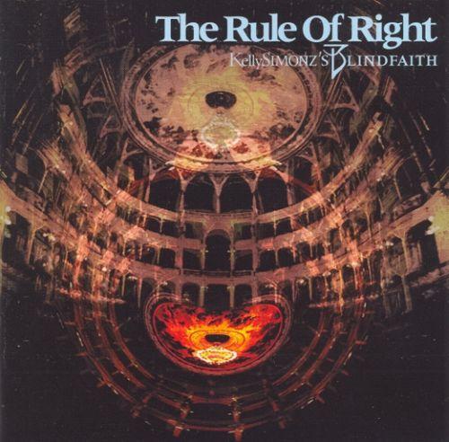 Kelly Simonz's Blind Faith - The Rule of Right