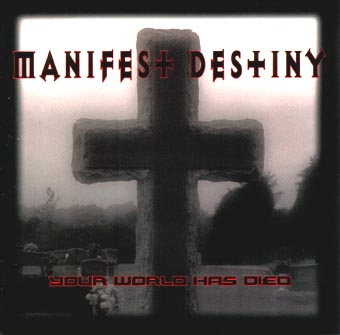 Manifest Destiny - Your World Has Died