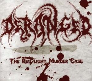Deranged - The Redlight Murder Case