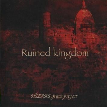 Hizaki Grace Project - Ruined Kingdom