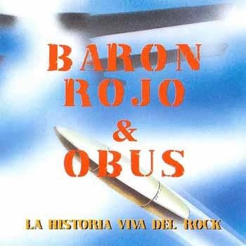 Barón Rojo / Obús - La historia viva del Rock