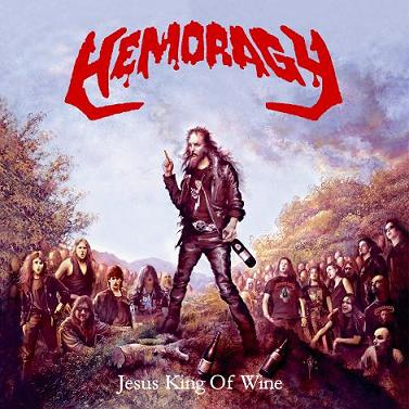 Hemoragy - Jesus King of Wine