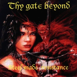 Thy Gate Beyond - Steel Made Resistance