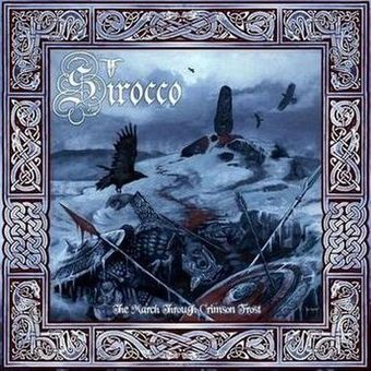 Sirocco - The March Through Crimson Frost
