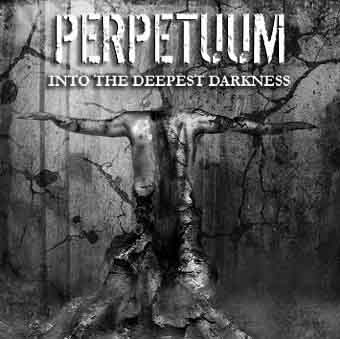 Perpetuum - Into the Deepest Darkness