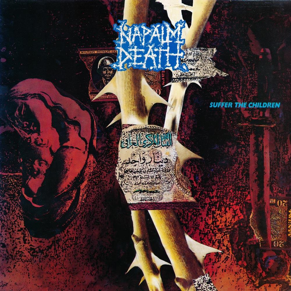 Napalm Death - Suffer the Children