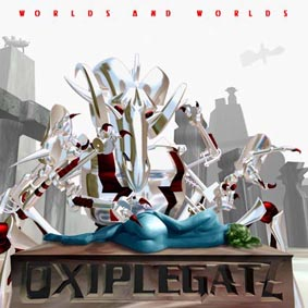 Oxiplegatz - Worlds and Worlds