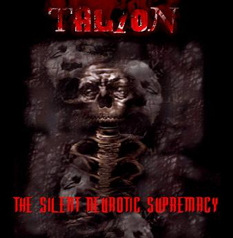 Talion - The Silent Neurotic Supremacy