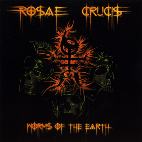 Rosae Crucis - Worms of the Earth