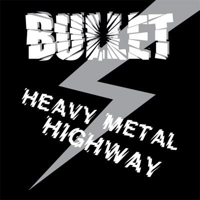 Bullet - Heavy Metal Highway