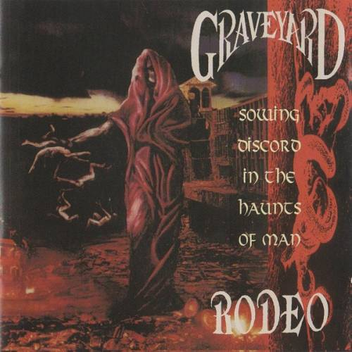 Graveyard Rodeo - Sowing Discord in the Haunts of Man