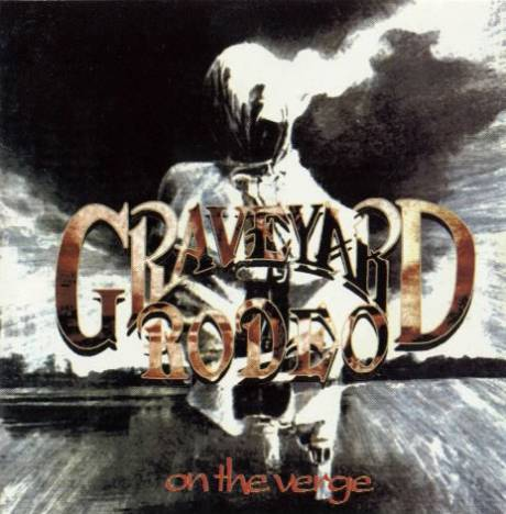 Graveyard Rodeo - On the Verge