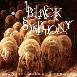 Black Symphony - No. 3: Sowing the Seeds of Destruction