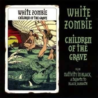 White Zombie - Children of the Grave