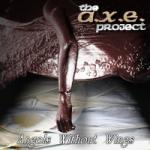 The A.X.E. Project - Angels Without Wings