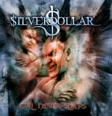 $ilverdollar - Evil Never Sleeps