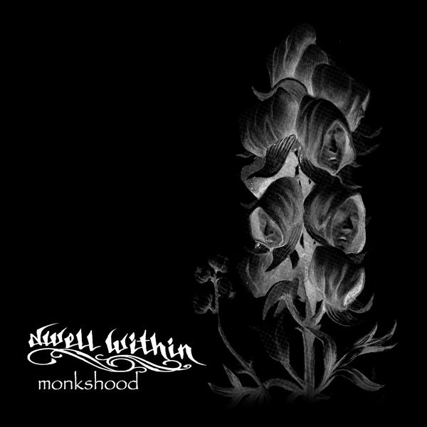 Dwell Within - Monkshood