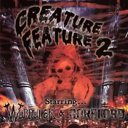 Wurdulak / Gorelord - Creature Feature 2