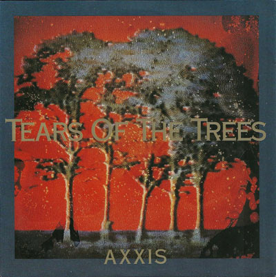 Axxis - Tears of the Trees