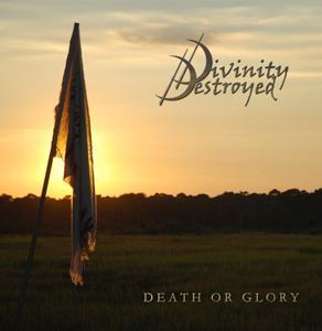 Divinity Destroyed - Death or Glory