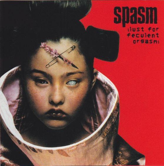 Spasm - Lust for Feculent Orgasm